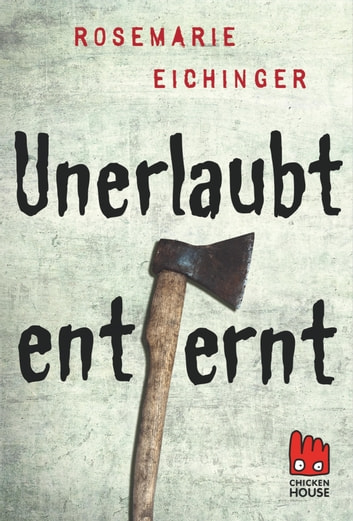 Unerlaubt entfernt ebook by Rosemarie Eichinger