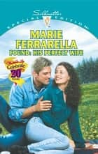 Found: His Perfect Wife ebook by Marie Ferrarella