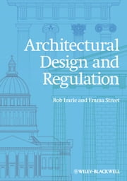 Architectural Design and Regulation ebook by Rob Imrie,Emma Street