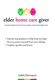 Elder Home Care Giver ebook by Kobo.Web.Store.Products.Fields.ContributorFieldViewModel