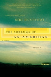 The Sorrows of an American - A Novel ebook by Siri Hustvedt