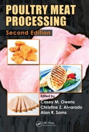 Poultry Meat Processing, Second Edition ebook by Owens, Casey M.