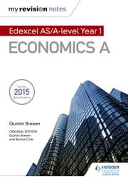 My Revision Notes: Edexcel AS Economics Second Edition ebook by Quintin Brewer,Rachel Cole