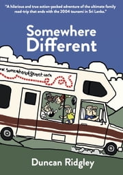 Somewhere Different - A family adventure through the Balkans, Egypt and Sri Lanka ebook by Duncan Ridgley,Purves Linda