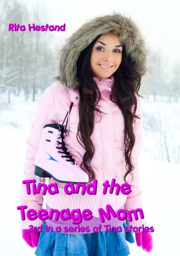 Tina and the Teenage Mom ebook by Rita Hestand