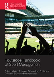 Routledge Handbook of Sport Management ebook by Leigh Robinson,Packianathan Chelladurai,Guillaume Bodet,Paul Downward