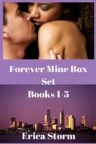 Forever Mine Box Set ebook by