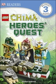 DK Readers L3: LEGO® Legends of Chima: Heroes' Quest ebook by Heather Seabrook