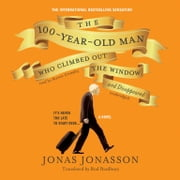 The 100-Year-Old Man Who Climbed out the Window and Disappeared audiobook by Jonas Jonasson