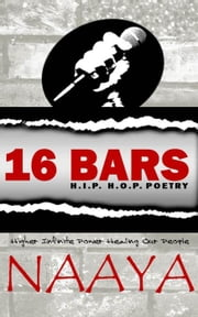 16 Bars: H.I.P. H.O.P. Poetry ebook by Naaya
