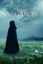 New Alliances - Inside Evil - Book Four ebook by Geoffrey Wakeling