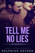 Tell Me No Lies - Truth & Lies, #4 ebook by
