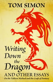 Writing Down the Dragon ebook by Tom Simon