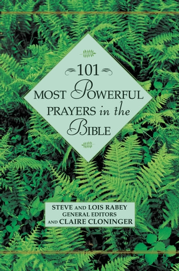 101 Most Powerful Prayers in the Bible ebook by Rabey, Steve & Lois/Cloninger