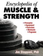 Encyclopedia of Muscle & Strength ebook by Jim Stoppani