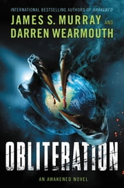 Obliteration - An Awakened Novel ebook by James S Murray, Darren Wearmouth