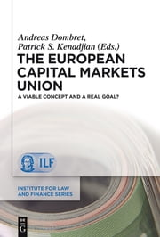 The European Capital Markets Union - A viable concept and a real goal? ebook by Andreas Dombret,Patrick S. Kenadjian