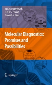 Molecular Diagnostics: Promises and Possibilities ebook by Mousumi Debnath,Godavarthi B.K.S. Prasad,Prakash S. Bisen