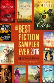 Best Fiction Sampler Ever 2016 - Howard Books - A Free Sample of Fiction Titles ebook by WM. Paul Young,Elizabeth Byler Younts,Rebecca Kanner,Jennifer Wilder Morgan,Glenn Meade,Sandra Byrd,Karen Kingsbury,Kara Isaac,Karen Halvorsen Schreck,Beth K. Vogt,Tosca Lee