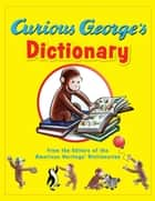 Curious George's Dictionary ebook by Editors of the American Heritage Dictionaries