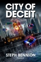 City Of Deceit ebook by Steph Bennion