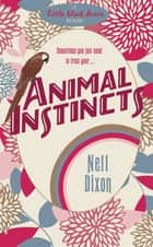 Animal Instincts ebook by Nell Dixon