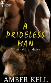 A Prideless Man ebook by Amber Kell