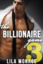 The Billionaire Game 3 ekitaplar by Lila Monroe
