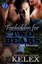 Forbidden for Two Bears ebook by Kelex