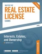 Master the Real Estate License Exams: Interest, Estates and Ownership ebook by Peterson's