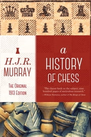 A History of Chess ebook by H.J.R. Murray