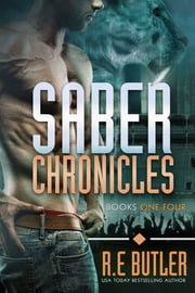 Saber Chronicles Volume One ebook by R.E. Butler