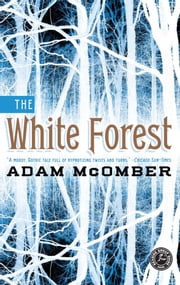 The White Forest - A Novel ebook by Adam McOmber
