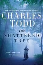 The Shattered Tree ebook by Charles Todd