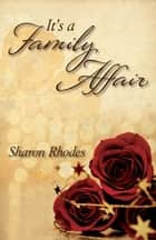 It's a Family Affair ebook by Sharon Rhodes