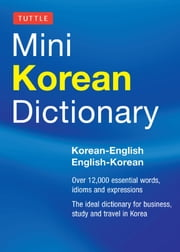 Tuttle Mini Korean Dictionary - Korean-English English-Korean ebook by Nancy Goh