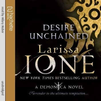 Desire Unchained - Number 2 in series audiobook by Larissa Ione