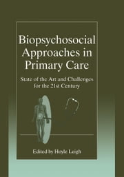 Biopsychosocial Approaches in Primary Care - State of the Art and Challenges for the 21st Century ebook by Hoyle Leigh