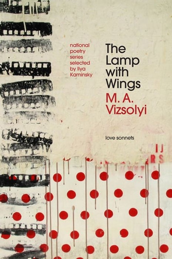 The Lamp with Wings - Love Sonnets ebook by M.A. Vizsolyi