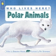Who Lives Here? Polar Animals ebook by Deborah Hodge,Pat Stephens