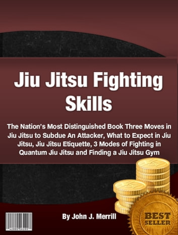 Jiu Jitsu Fighting Skills 電子書 by John J. Merrill