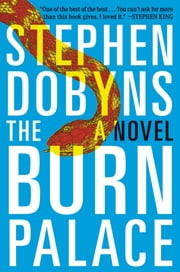 The Burn Palace - A Novel ebook by Stephen Dobyns