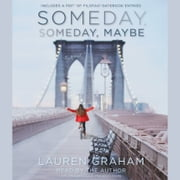 Someday, Someday, Maybe - A Novel audiobook by Lauren Graham