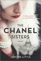 The Chanel Sisters - A Novel ebook by