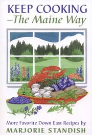 Keep Cooking--the Maine Way ebook by Marjorie Standish