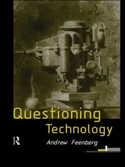 Questioning Technology ebook by Andrew Feenberg