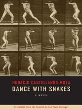 Dance With Snakes ebook by Horatio Castellanos Moya