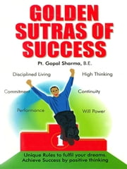 Golden Sutras of Success ebook by Pt. Gopal Sharma