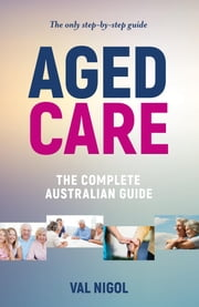 Aged Care, The complete Australian guide ebook by Kobo.Web.Store.Products.Fields.ContributorFieldViewModel