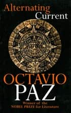 Alternating Current ebook by Octavio Paz